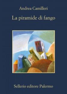 la piramide di fango - Andrea Camilleri