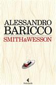 Alessandro Baricco - Smith e Wesson