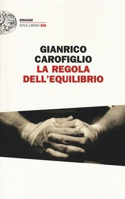 la regola dell' equilibrio - Gianrico Carofiglio