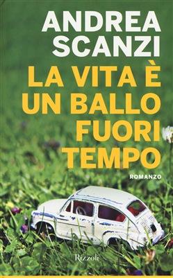 la vita è un ballo fuori tempo - Andrea Scanzi