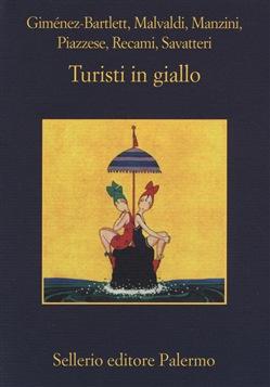 Turisti in giallo . racconti di autori vari