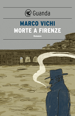 morte a firenze - MArco Vichi