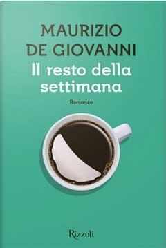 il resto della settimana - Maurizio De Giovanni