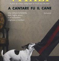 a cantare fu il cane di Andrea Vitali