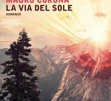 la via del sole - Mauro Corona