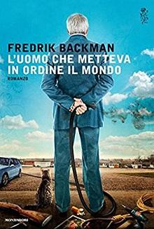 l'uomo che metteva in ordine il mondo di Fredrik Backman