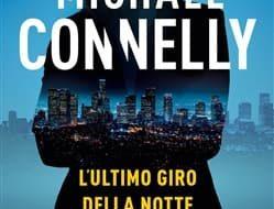 l'ultimo giro della notte - Michael Connelly