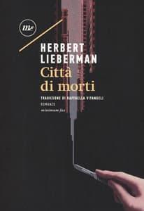 città di morti - Herbert Lieberman