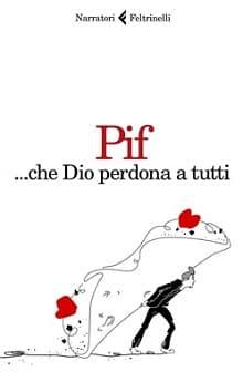 Pif - Che Dio perdona a tutti