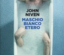 Maschio bianco etero di John Niven