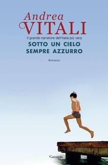 Sotto un cielo sempre azzurro di Andrea Vitali