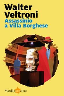 Assassinio a Villa Borghese di Walter Veltroni