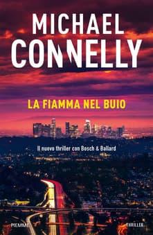 La fiamma nel buio - Michael Connelly